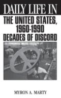 Daily Life in the United States, 1960-1990 Decades of Discord