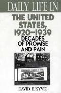 Daily Life in the United States, 1920-1939 Decades of Promise and Pain