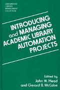 Introducing and Managing Academic Library Automation Projects