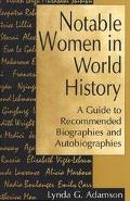 Notable Women in World History A Guide to Recommended Biographies and Autobiographies