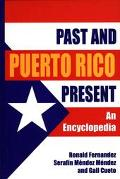 Puerto Rico Past and Present An Encyclopedia