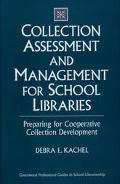 Collection Assessment and Management for School Libraries Preparing for Cooperative Collecti...