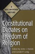 Constitutional Debates on Freedom of Religion A Documentary History