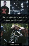 Encyclopedia of American Independent Filmmaking