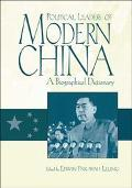 Political Leaders of Modern China A Biographical Dictionary