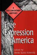 Free Expression in America A Documentary History