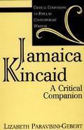 Jamaica Kincaid A Critical Companion