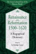 Renaissance and Reformation, 1500-1620 A Biographical Dictionary