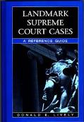 Landmark Supreme Court Cases A Reference Guide