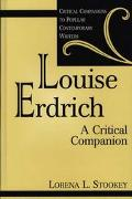Louise Erdrich A Critical Companion
