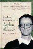 Student Companion to Arthur Miller: (Student Companions to Classic Writers)