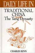 Daily Life in Traditional China The Tang Dynasty
