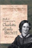 Student Companion to Charlotte and Emily Bronte (Student Companions to Classic Writers)