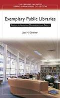 Exemplary Public Libraries Lessons in Leadership, Management, and Service