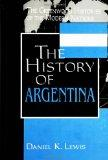 The History of Argentina (The Greenwood Histories of the Modern Nations)