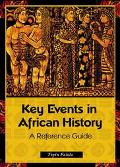 Key Events in African History A Reference Guide