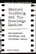 Emanuel Goldberg And His Knowledge Machine Information, Invention, and Political Forces