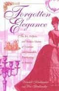 Forgotten Elegance The Art, Artifacts, and Peculiar History of Victorian and Edwardian Enter...
