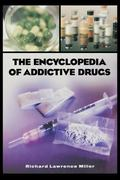 Encyclopedia of Addictive Drugs