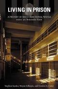 Living in Prison A History of the Correctional System With an Insider's View