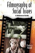 Filmography of Social Issues A Reference Guide