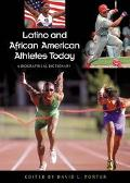 Latino and African American Athletes Today A Biographical Dictionary
