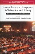 Human Resource Management in Today's Academic Library Meeting Challenges and Creating Opport...
