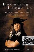 Enduring Legacies Native American Treaties and Contemporary Controversies