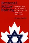 Personal Policy Making Canada's Role in the Adoption of the Palestine Partition Resolution