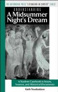 Understanding a Midsummer Night's Dream A Student Casebook to Issues, Sources, and Historica...