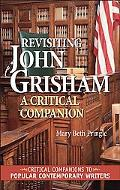 Revisiting John Grisham A Critical Companion