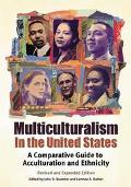 Multiculturalism in the United States A Comparative Guide to Acculturation and Ethnicity