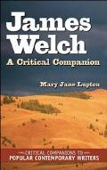 James Welch A Critical Companion