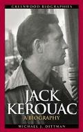Jack Kerouac A Biography