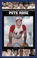 Pete Rose A Biography