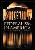 Federalism in America An Encyclopedia