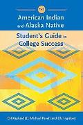American Indian and Alaska Native Student's Guide to College Success