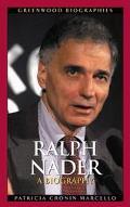 Ralph Nader A Biography