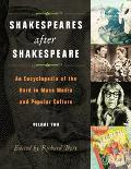 Shakespeares After Shakespeare An Encyclopedia of the Bard in Mass Media And Popular Culture