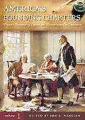 America's Founding Charters Primary Documents of Colonial and Revolutionary Era Governance
