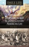 Nature and the Environment in Twentieth-Century American Life