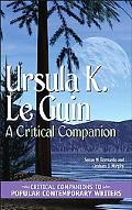Ursula K. Le Guin A Critical Companion