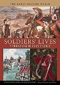 Soldiers' Lives Through History The Early Modern World