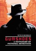 Gumshoes A Dictionary of Fictional Detectives