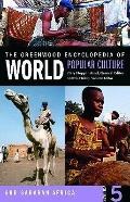 The Greenwood Encyclopedia of World Popular Culture: Sub-Saharan Africa