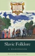Slavic Folklore A Handbook