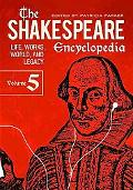 Shakespeare Encyclopedia Vol. V : Life, Works, World, and Legacy