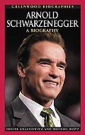 Arnold Schwarzenegger A Biography