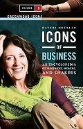 Icons of Business An Encyclopedia of Mavericks, Movers, And Shakers
