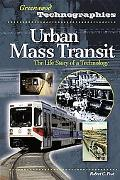 Urban Mass Transit The Life Story of a Technology